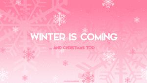 Winter is coming - grand écran